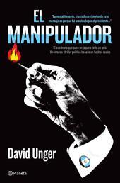 El manipulador: Un intenso thriller político basado en hechos reales
