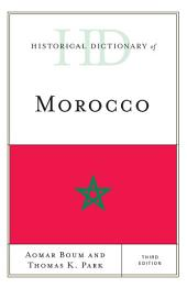 Historical Dictionary of Morocco: Edition 3
