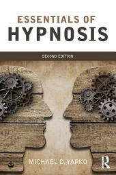 Essentials of Hypnosis: Edition 2