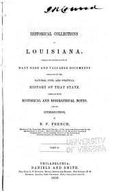 Historical Collections of Louisiana: Embracing Translations of Many Rare and Valuable Documents Relating to the Natural, Civil and Political History of that State, Part 2