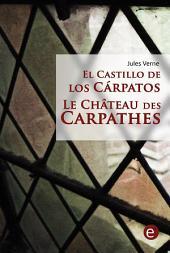 El castillo de los Cárpatos/Le Château des Carpathes (Bilingual edition/Édition bilingue)