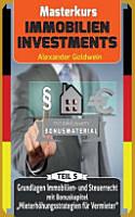 Grundlagen Immobilien  Und Steuerrecht Mit Bonuskapitel Mieterhohungsstrategien PDF