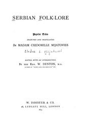 Serbian Folk-lore: Popular Tales, Selected and Translated by Madam Csedomille Mijatovies