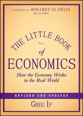The Little Book of Economics: How the Economy Works in the Real World, Edition 2