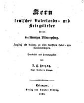Kern deutscher Vaterlands- und Kriegslieder: für d. 4stg. Männergesang : zugl. als Anh. zu allen dt. Lieder- u. Commersbüchern