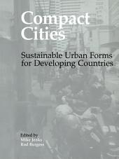 Compact Cities: Sustainable Urban Forms for Developing Countries