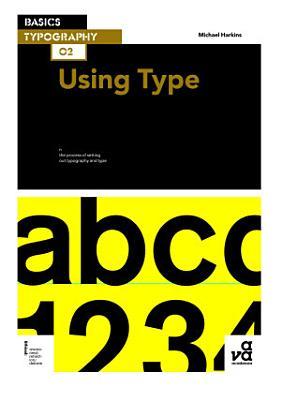Basics Typography 02  Using Type