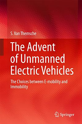 The Advent of Unmanned Electric Vehicles