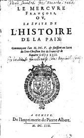Mercure françois: ou suite de l'histoire de nostre temps, sous le regne Auguste du tres-chrestien roy de France et de Navarre, Louys XIII, Volume1