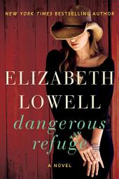 Dangerous Refuge: A Novel
