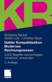 Gabler Kompaktlexikon Modernes Rechnungswesen: 2.000 Begriffe nachschlagen, verstehen, anwenden, Ausgabe 3