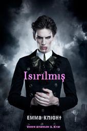 Isırılmış (Vampir Efsaneleri 3. Kitap)
