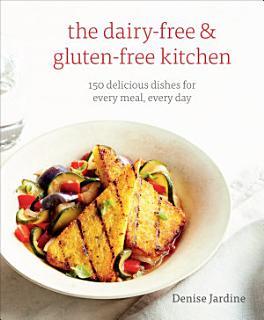 The Dairy Free   Gluten Free Kitchen Book