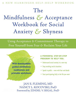 The Mindfulness and Acceptance Workbook for Social Anxiety and Shyness PDF