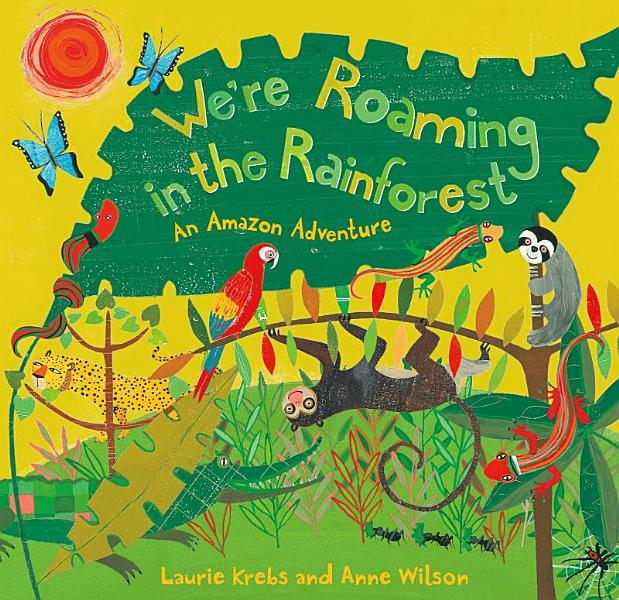 Download We re Roaming in the Rainforest Book