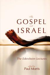 The Gospel and Israel: The Edersheim Lectures