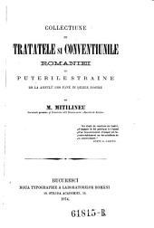 Collectiune de tratatele si conventiunile Romaniei cu puterile straine de la annulu 1368 Pane in dilele nostre