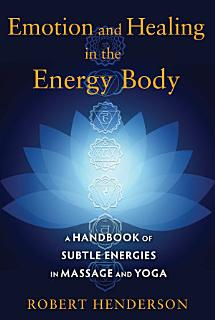 Emotion and Healing in the Energy Body Book