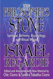 Philosopher's Stone: Spiritual Alchemy, Psychology, and Ritual Magic