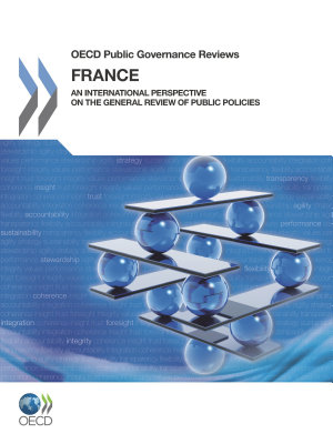 OECD Public Governance Reviews  France An international perspective on the General Review of Public Policies