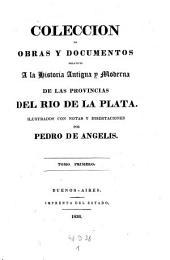 Historia Argentina del descubrimiento poblacion y conquista de las provincias del Rio de la Plata ... 1. ed. Buenos Aires 1836-