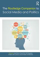 The Routledge Companion to Social Media and Politics PDF