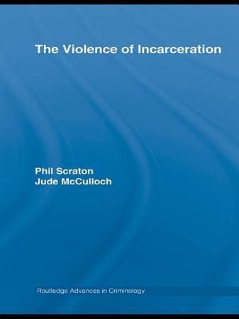 The Violence of Incarceration PDF