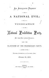 An Adequate Remedy for a National Evil, Or, A Vindication of the National Prohibition Party