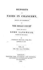 Report of Cases in Chancery: Argued and Determined in the Rolls Court During the Time of Lord Landale, Master of the Rolls, 1838-1866, Volume 2