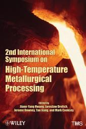 2nd International Symposium on High-Temperature Metallurgical Processing
