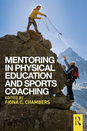 Mentoring in Physical Education and Sports Coaching PDF