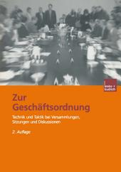 Zur Geschäftsordnung: Technik und Taktik bei Versammlungen, Sitzungen und Diskussionen, Ausgabe 2