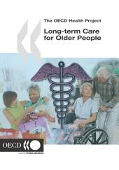 The OECD Health Project Long-term Care for Older People