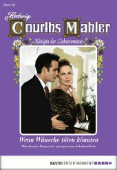 Hedwig Courths-Mahler - Folge 141: Wenn Wünsche töten könnten
