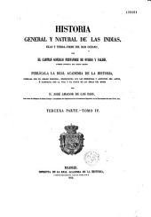 Historia general y natural de las Indias: Islas y tierrafirme del mar oceano