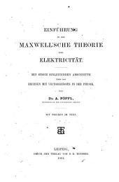 Einführung in die maxwell'sche Theorie der Elektricität: mit einem einleitenden Abschnitte über das rechnen mit Vectorgrössen in der Physik