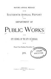 Annual Report of the Department of Public Works for the Year Ending December 31, ... to the City Council of the City of Chicago: Volume 16