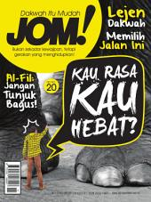 Isu 20 - Majalah Jom!: Kau Rasa Kau Hebat?