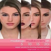 Makeup Makeovers in 5  10  15  and 20 Minutes PDF