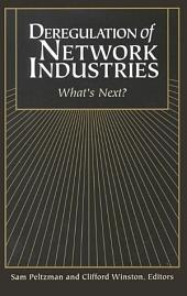Deregulation of Network Industries: What's Next?