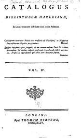 Catalogus bibliothecae Harleianae: in locos communes distributus cum indice auctorum, Volume 4