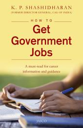 How to Get Government Jobs: A must-read for career information and guidance