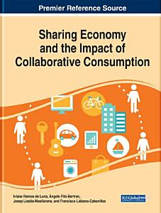 Sharing Economy and the Impact of Collaborative Consumption Book