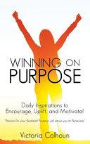 Winning on Purpose