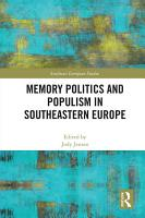 Memory Politics and Populism in Southeastern Europe PDF