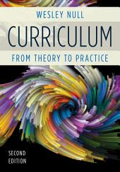 Curriculum: From Theory to Practice, Edition 2