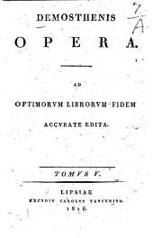 Demostenis Opera: Ad optimorum librorum fidem accurate edita ...
