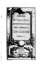 Poesie del Signor Abbate Pietro Metastasio: poeta e bibliotecario Cesareo, Volume 1