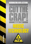 The Cut The Crap Guide To Music Technology