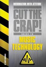 The Cut the Crap  Guide to Music Technology PDF